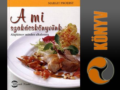 A mi szakácskönyvünk