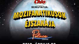 Mozifanatikusok Éjszakája a Palace Cinemas-ban!