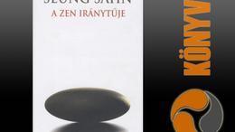 Seung Sahn: A zen iránytűje