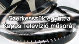 Szerkesszük újra együtt a Kapos Televízió műsorát!