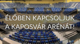 Nézze élőben a Kaposvár Aréna átadóját!